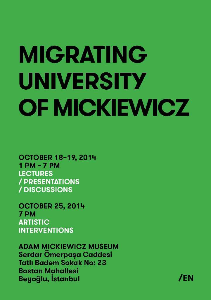 The inauguration of the Migrating University of Mickiewicz project will take place on 18 October, 2014, at the Museum of Adam Mickiewicz in Istanbul's Tarlabaşı district.
